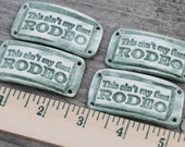 Pottery Bead This ain't my first RODEO, Western cuff bead in Sage Green