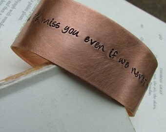 I think I'd miss you even if we never met Custom Hand Stamped Adjustable Copper Cuff by MyBella