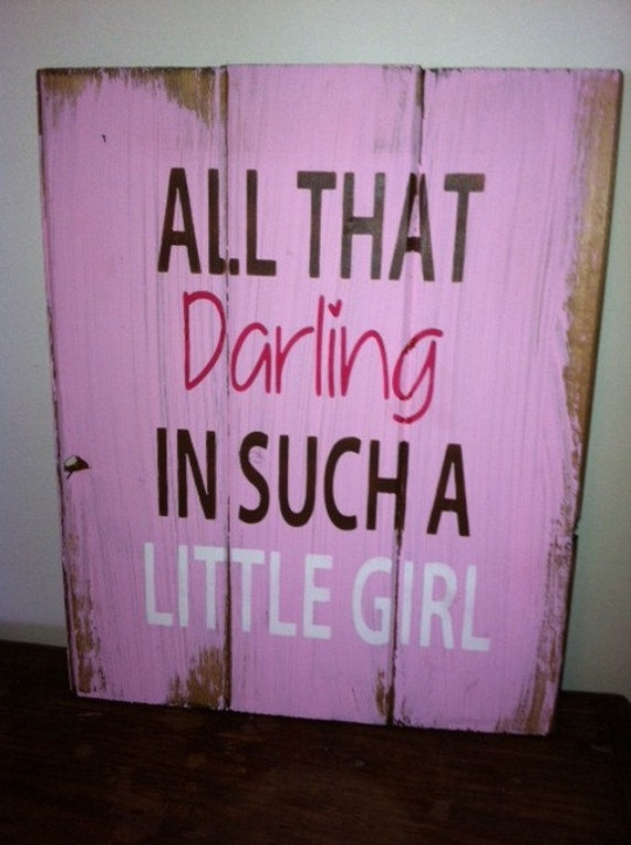 All that darling in such a little girl 13x10 1 2 by for Signs for little girl rooms