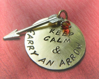 The Hunger Games Inspired Keep Calm and Carry an Arrow Pendant ONLY or Keychain - Brass Disc - Handmade to Order Fun