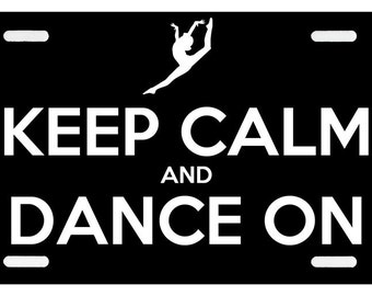 Keep Calm and Dance On - License Plate