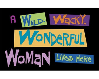 Custom Wild Wacky Wonderful Woman Door Mat  EXCLUSIVE design- 24x18 inches - Personalized With your TEXT or name