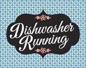"Dishwasher Magnet - ""Dishwasher Running"""