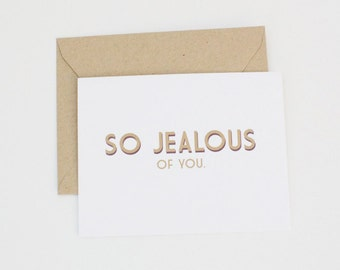 Funny Card, Snarky Card, Girlfriend Card, Friend Card, Silly Card, Clever Card, Graduation Card, Wedding Card, Shower Card, So Jealous