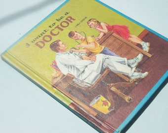 Vintage I Want to be a Doctor Children's Book / 1958