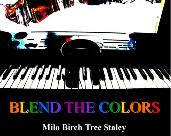 Blend the Colors - music CD - homemade and recorded by Milo Staley at age 9, The Yooper Looper