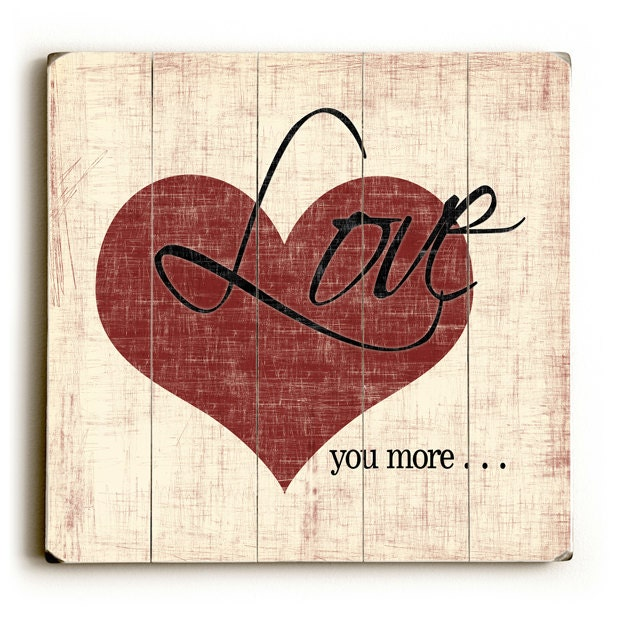 Wall Decor And More: Love You More Planked Wood Sign Inspirational Wall Decor