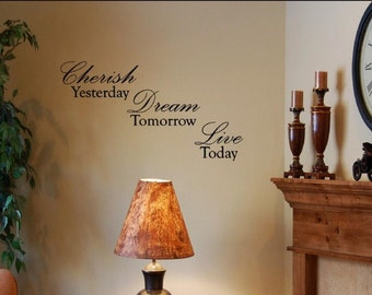 Cherish yesterday Dream tomorrow Live today Vinyl Wall words quotes and sayings #0777