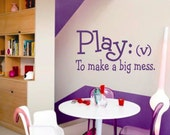 Play Make a Mess, Playroom Decal, Vinyl Wall Lettering, Vinyl Wall Decals, Vinyl Decals, Vinyl Lettering, Wall Decals, Kids Room Quote