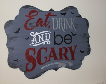 EAT DRINK and be SCARY Sign/Halloween/Halloween Bling/Party SignGray/Red/Halloween Decor/Vampire Colors