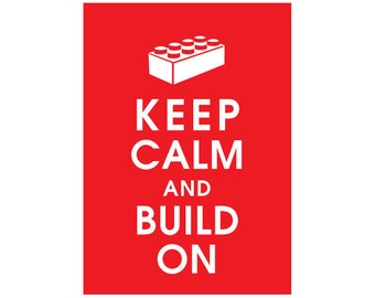 Keep Calm and Build On 5x7 Art Print - (Color Sweet Cherries featured) Buy 3 and get 1 FREE