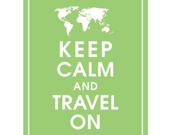 Keep Calm and TRAVEL ON - Art Print (Featured in Pea Pod) Keep Calm Art Prints and Posters