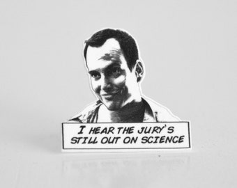 Arrested Development - 'I Hear the Jury's Still Out on Science' Brooch