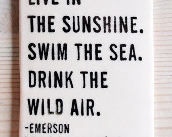 porcelain wall tag screenprinted text live in the sunshine. swim the sea.  drink the wild air. -emerson
