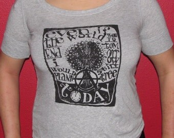 Anarchy Shirt - Even if the World Ended Tommorrow, I Would Still Plant a Tree Today Tshirt - Grey Gray - Medium or Large, Anarchist Punk