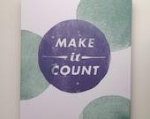 Letterpress Print - Make it Count Inspirational Dots