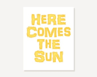 Quote Art: Here Comes The Sun Beatles George Harrison Inspirational Quote - Typographic Print Yellow