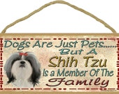"Dogs Are Just Pets But A SHIH TZU Is A Member Of The Family Funny Cute Dog SIGN Pet Plaque Wall Decor 10"" x 5"""