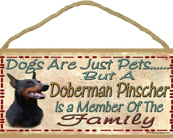 """Dogs Are Just Pets But A DOBERMAN PINSCHER is A Member of The Family Cute Dog SIGN Pet Decor Plaque 10"""" x 5"""""""