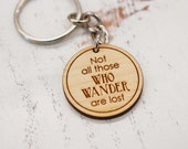 Not all those who wander are lost engraved wood key chain
