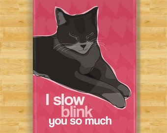 Cat Magnet - I Slow Blink You So Much - Cat Gifts Refrigerator Fridge Magnets I Love You Valentines Day