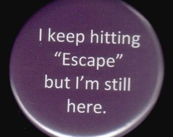 Escape Fail Button