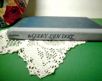 Vintage Book, the Godey Lady Doll, Charlotte Eldridge, The Story of Her Creation, Patterns for Dolls and Furniture