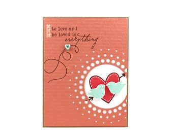 To Love and Be Loved - Love- Handmade Card