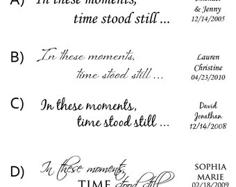 Name and date set only*** Personalized Wall Decal - In these moments, time stood still ...