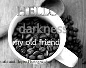 Coffee Bean Kitchen Art print - Hello darkness my old friend