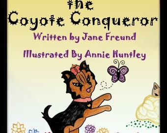 Wily Riley The Coyote Conqueror children's book based on a true story of a Yorkie who survived a coyote attack