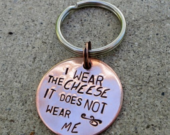 Buffy Quote - I wear the cheese - Handstamped Copper Keychain -made to order-