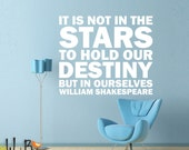 Not in the Stars - Shakespeare quote -  vinyl wall decal sticker wall art