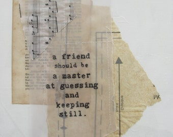 abstract mixed media collage with inspirational quote. friend.