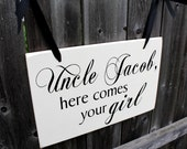 "10"" x 16"" Wooden Wedding Sign:  Double Sided Uncle, here comes your girl & And they lived happily ever after"