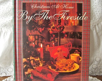 Vintage By The Fireside Better Homes and Gardens First Edition Christmas At Home Gift Giving Home Decorating Christmas Feast 1993