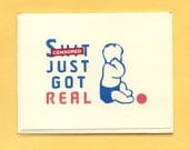 New Baby Congrats - SH%T JUST Got Real - Funny New Baby Card - Congratulations Baby Card - Funny Congratulations Card - Mature - Item C025