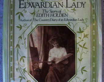 Edwardian Lady - The Art and Life of Edith Holden - Classic Nature and Wildlife Art - 1980 Edition Hardcover