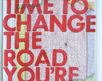 Iowa/  Still Time To Change the Road You're On/ Letterpress Print on Antique Atlas Page