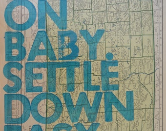 North Dakota / Ramble On Baby. Settle Down Easy. / Letterpress Print on Antique Atlas Page
