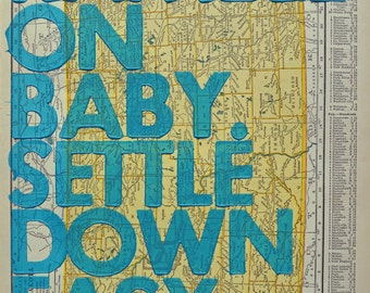 North Dakota / Ramble On Baby. Settle Down Easy. / Letterpress Print on Antique Atlas Page