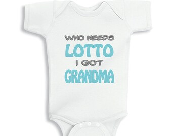 Who needs lotto I got Grandma - personalized baby bodysuit