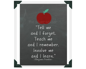 Teach Me and I Remember. Involve Me and I Learn. - Benjamin Franklin Quotation Art Print 8x10 - Teacher Gift Apple
