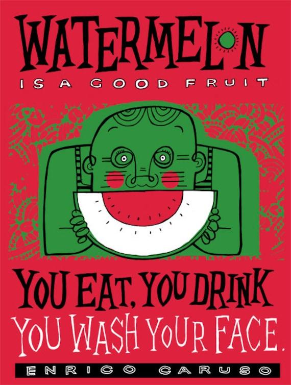 Screenprint art poster - Caruso's Watermelon Quote