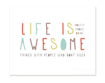 Awesome Poster - Life is Awesome Digital Art Print Colorful Home Decor - Dorm Teen Room