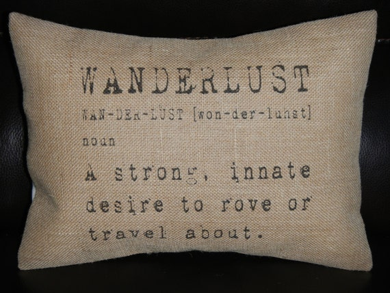Wanderlust definition burlap pillow by polkadotapplepillows for Shabby chic definition