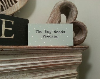 Hand Painted Freestanding Wooden Sign - Dog Needs Feeding