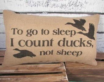 Ducks burlap pillow - To go to sleep, I count ducks not sheep - 12X20