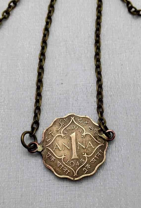 Coin Jewelry - Antique 1943 British India 1 ANNA COIN NECKLACE. Beautiful ornate scallop edge coin.  Ann, Anne, Anna