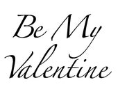 Be My Valentine - Words for Digital Download Only
